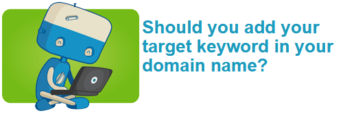 Should you add your target keyword in your domain name?