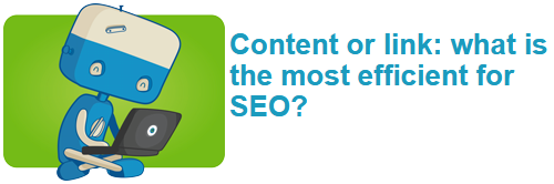 Content or link: what is the most efficient for SEO?