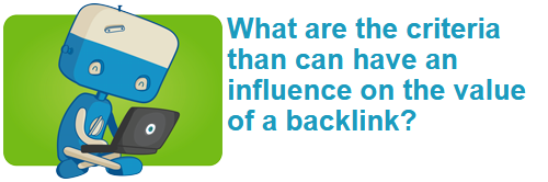 What are the criteria than can have an influence on the value of a backlink?
