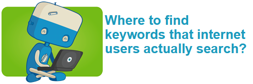 Where to find keywords that internet users actually search?