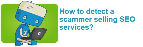 How to detect a scammer selling SEO services?