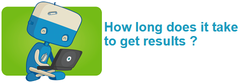 How long does it take to get results ?