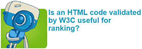 Is an HTML code validated by W3C useful for ranking?