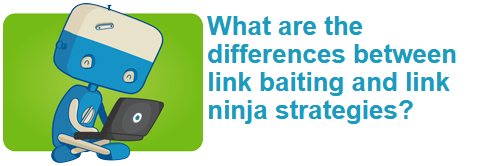 What are the differences between link baiting and link ninja strategies?