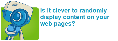 Is it clever to randomly display content on your web pages?