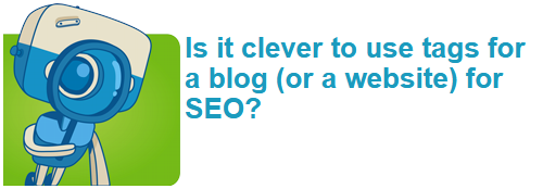 Is it clever to use tags for a blog (or a website) for SEO?