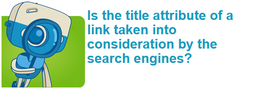 Is the title attribute of a link taken into consideration by the search engines?