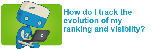 How do I track the evolution of my ranking and visibilty?