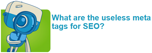 What are the useless meta tags for SEO?